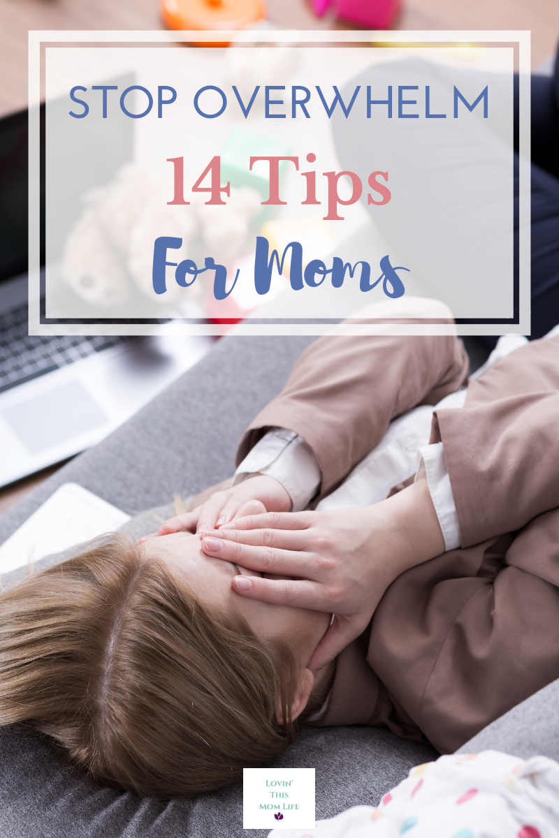 14 tips to stop overwhelm for moms