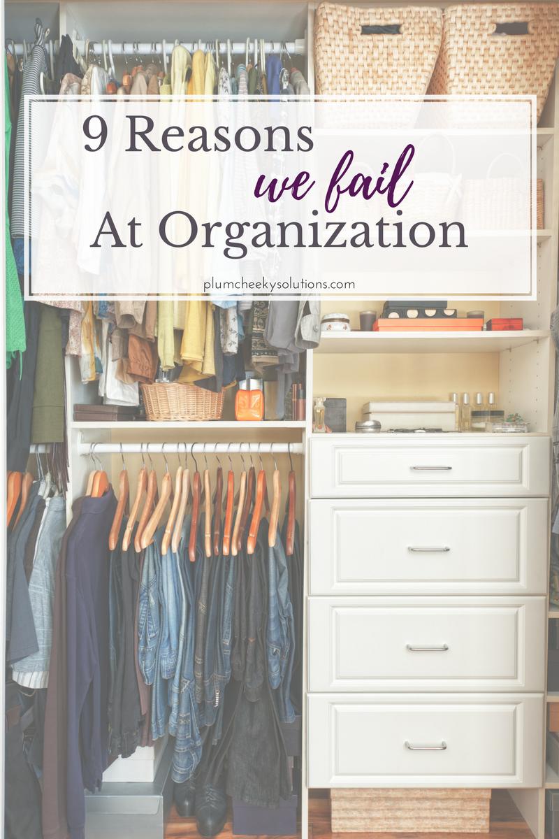 9 Reasons We Fail At Organization