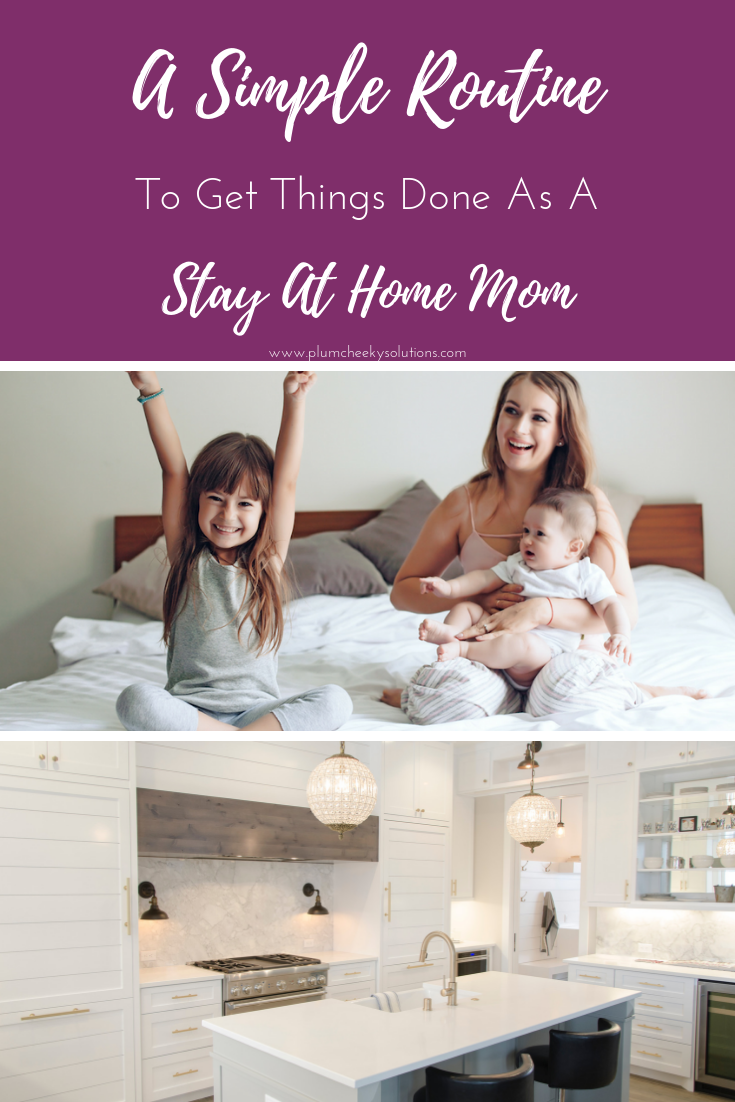 Daily routine for a stay at home mom