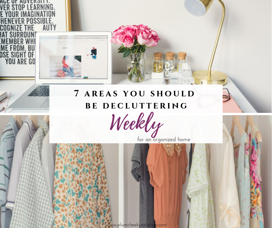 7 areas to declutter weekly.png
