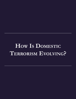 How Is Domestic Terrorism Evolving?