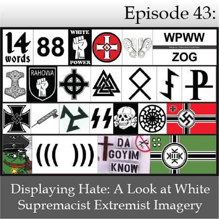 Episode 43 Displaying Hate A Look At White Supremacist Extremist