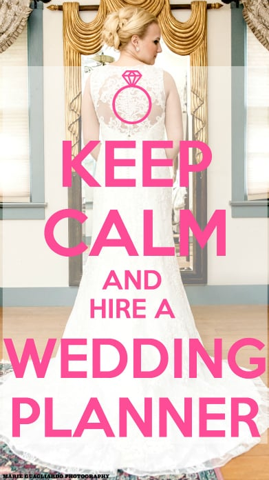 Engaged Keep Calm and Hire a Wedding Planner or Coordinator