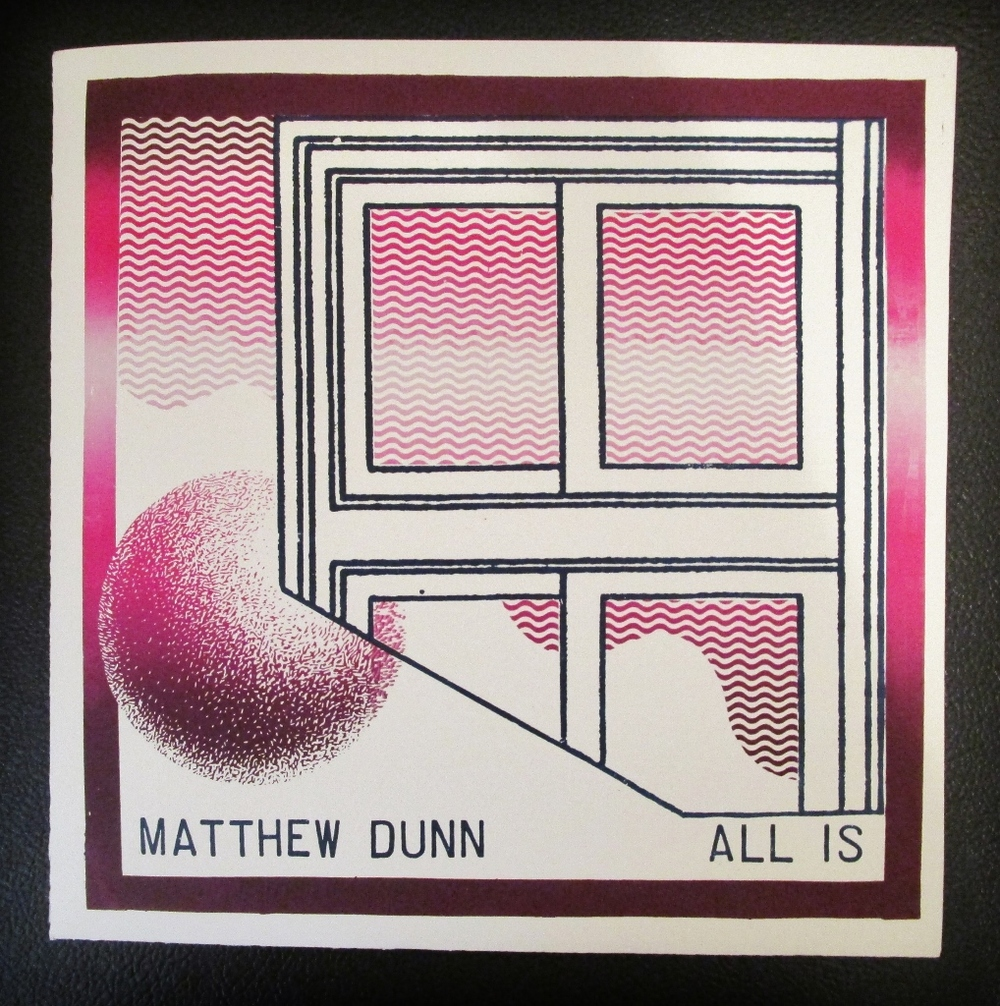 """album design and printing  Matthew Dunn- All Is (front)  Screenprinted 12"""" record sleeve, edition of 250  2013"""