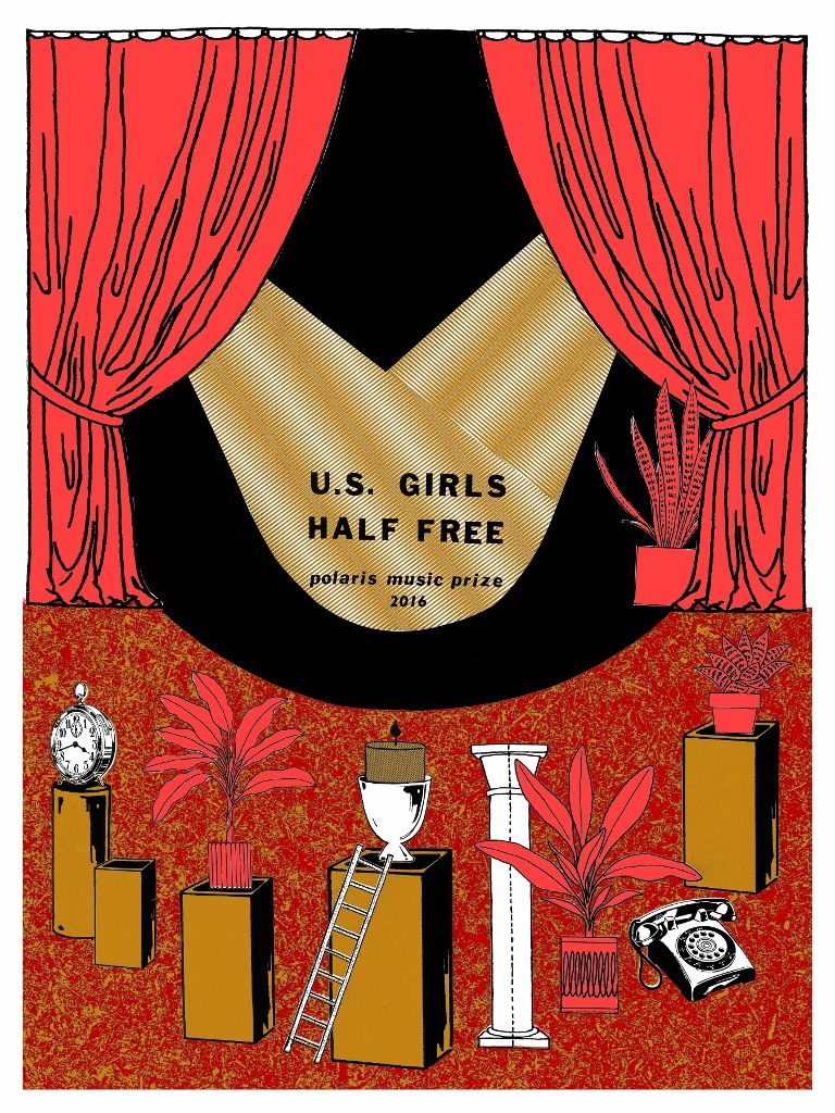 "U.S. Girls 'Half Free' Polaris Music Prize 2016  Screenprint  18"" x 24""  2016"