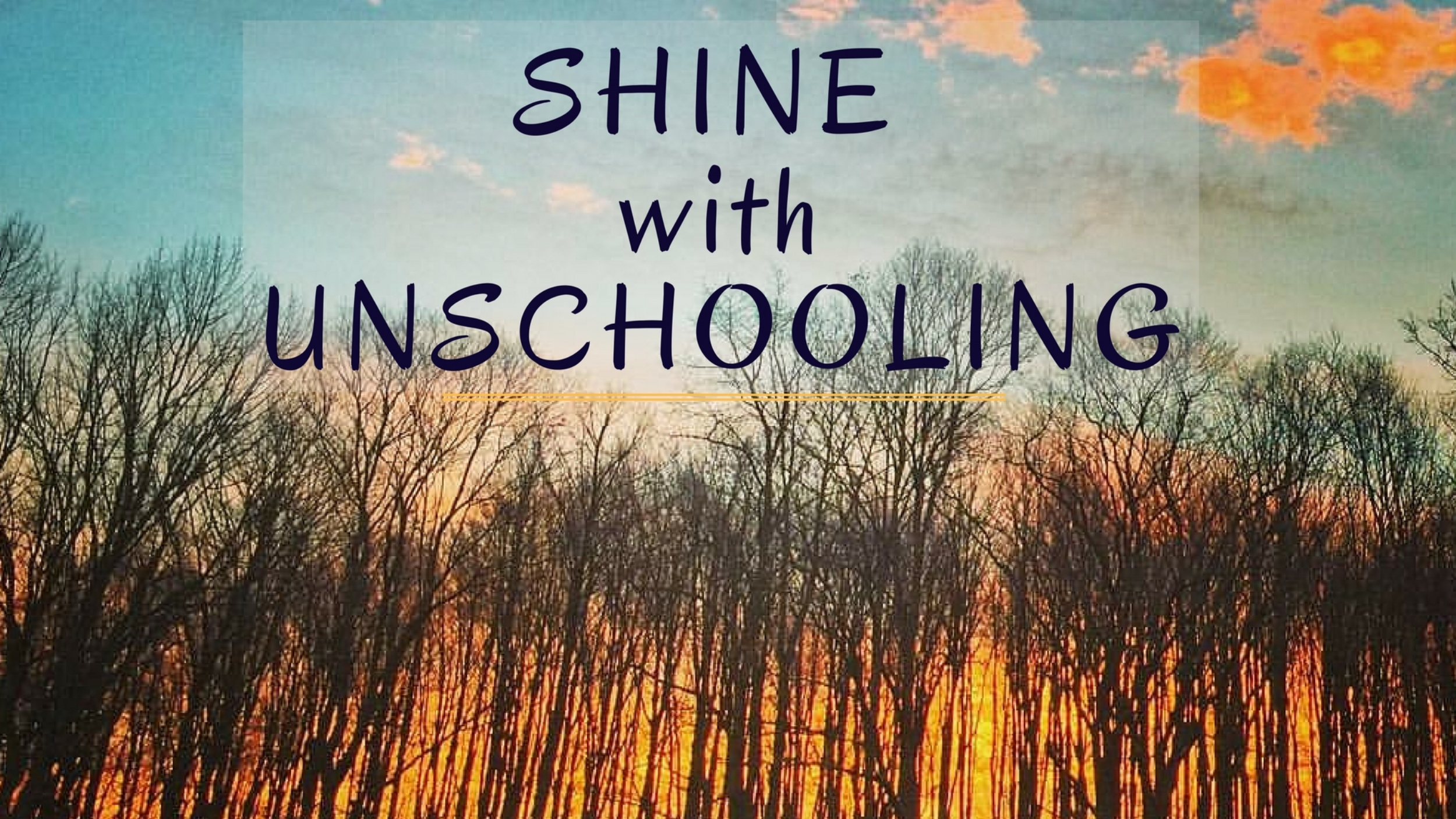 Shine with Unschooling