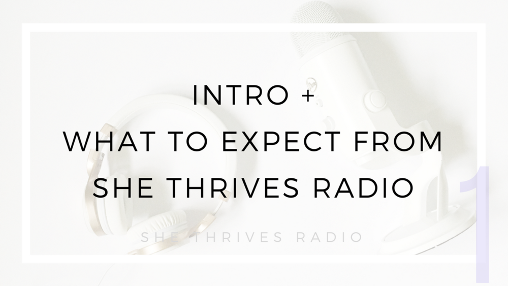 SHE THRIVES RADIO | Welcome to the show!