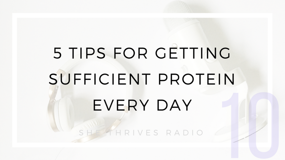 10 | 5 Tips for Getting Sufficient Protein Every Day