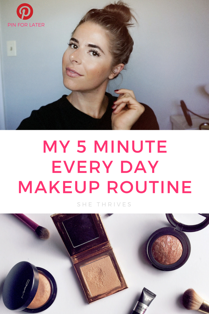 My 5 Minute Every Day Makeup Routine | SHE THRIVES