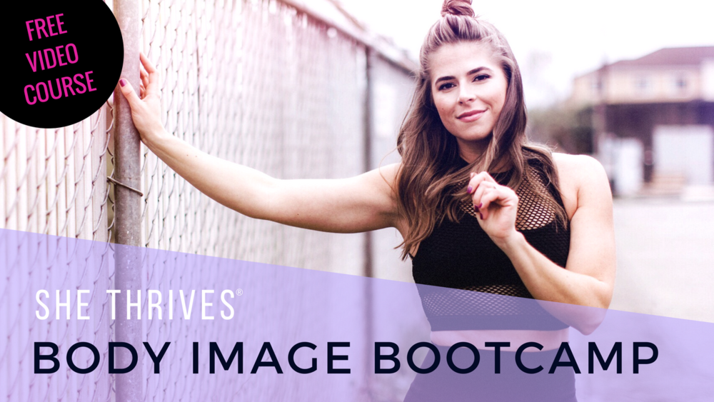 BODY IMAGE BOOTCAMP FROM SHE THRIVES