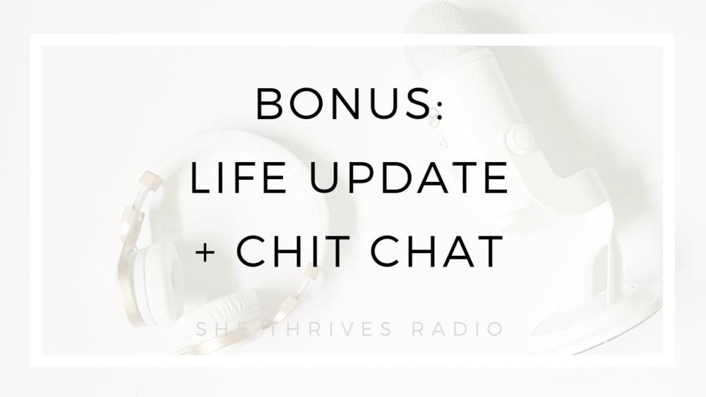 BONUS life update | SHE THRIVES RADIO