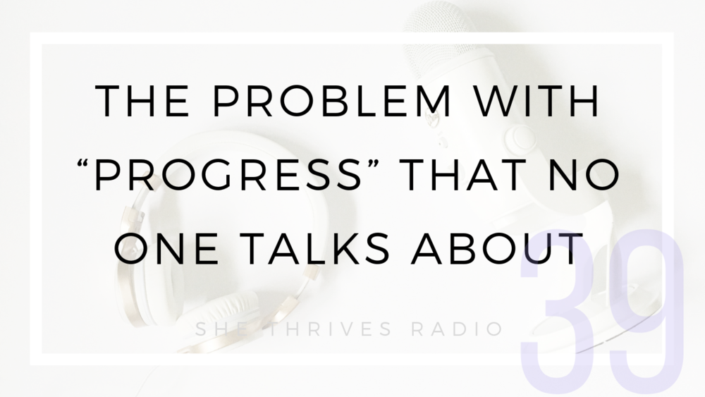 "39 | The Problem with ""Progress"" That No One is Talking About 