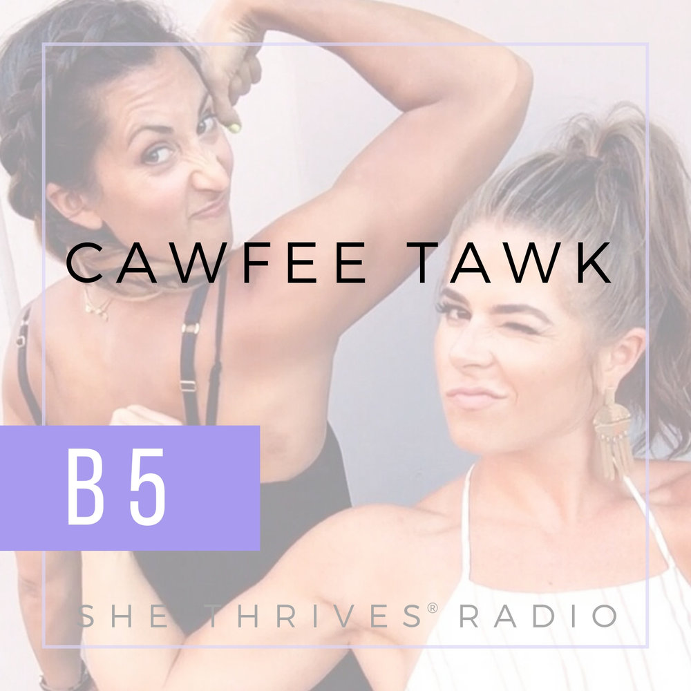 COFFEE TALK WITH KRISTIN KASCHAK | SHE THRIVES RADIO