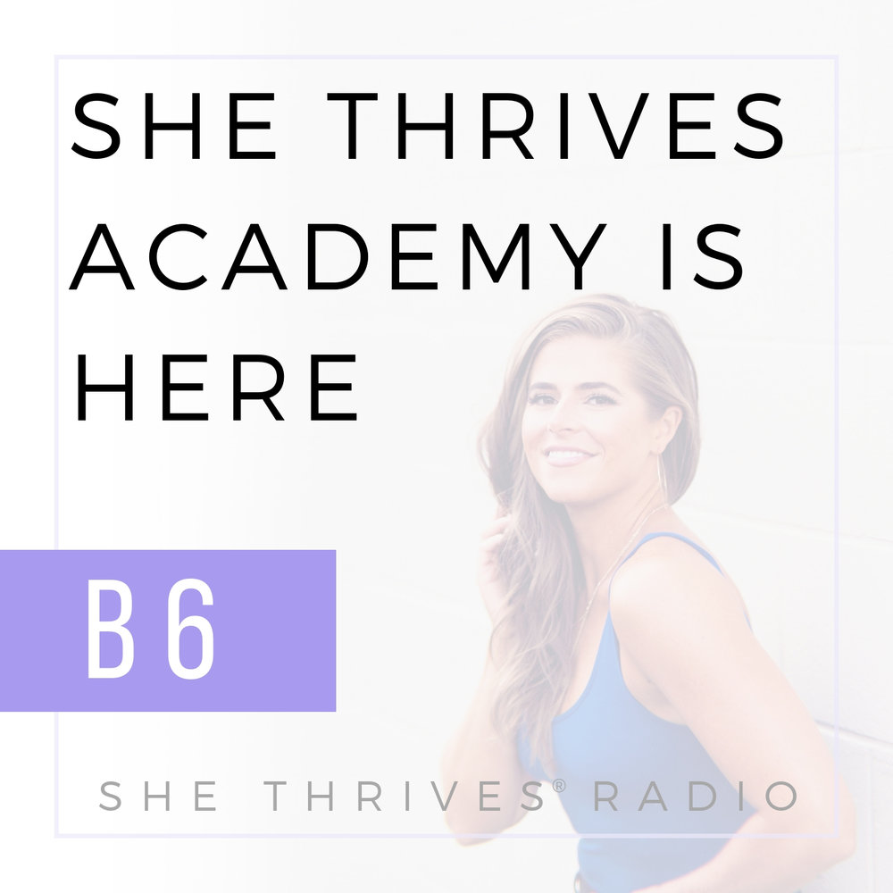 SHETHRIVESRADIOB65.jpg BONUS 6 | Introducing… She Thrives Academy! | SHE THRIVES RADIO