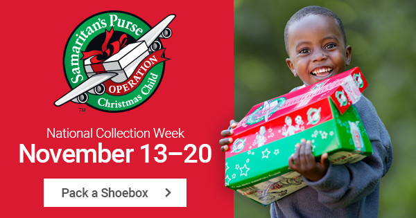 Last day to turn in your OPERATION CHRISTMAS CHILD shoebox and give local churches around the world an effective tool for evangelism, discipleship, and multiplication!
