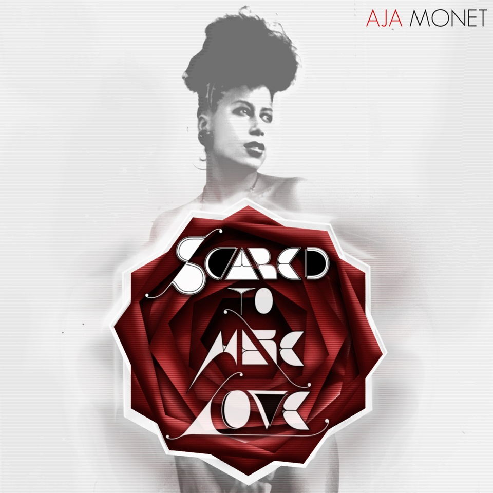 Aja Monet - scared to make love / scared not to
