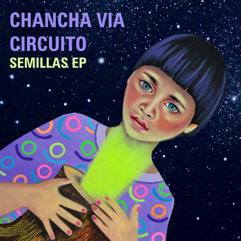zzk-021-chancha-via-circuito-semillas-ep-cover-art1.jpg