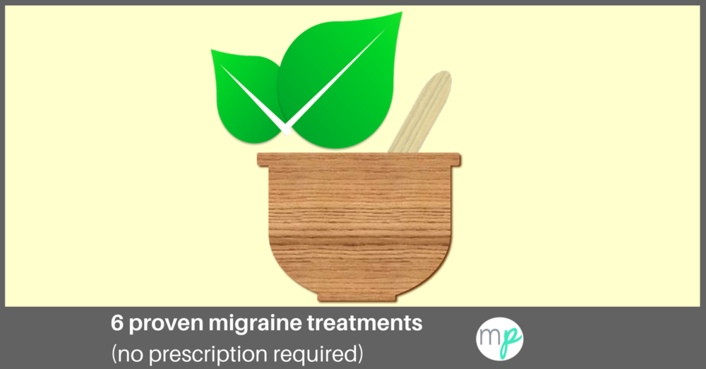 6 proven migraine treatments