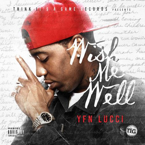 "YFN Lucci ""Wish Me Well"" Pre-Order @ iTunes Store $7.99. https://itunes.apple.com/us/album/wish-me-well/id999158947"