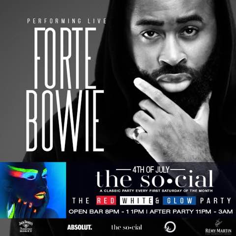 Join ForteBowie on the 4th of July at THE SO•CIAL featuring a premium open bar and DJ set || RSVP now at thesocialsaturday.com using code [FORTEBOWIE] || 8pm - 11pm Open Bar ||  11pm Afterparty ||