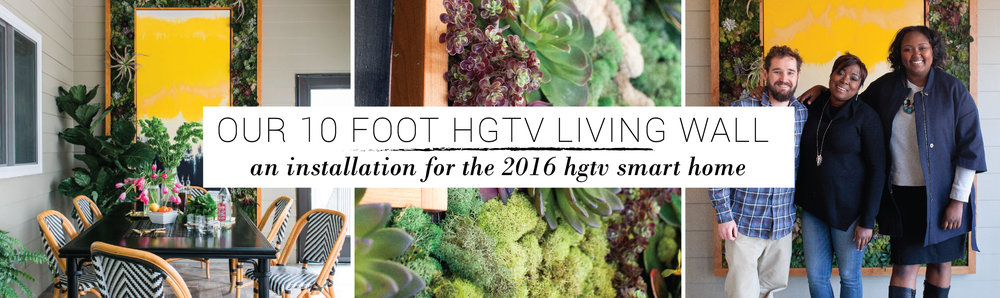 http://thezensucculent.com/blog/2016/4/4/installation-creating-our-custom-living-wall-for-the-hgtv-smart-home-2016