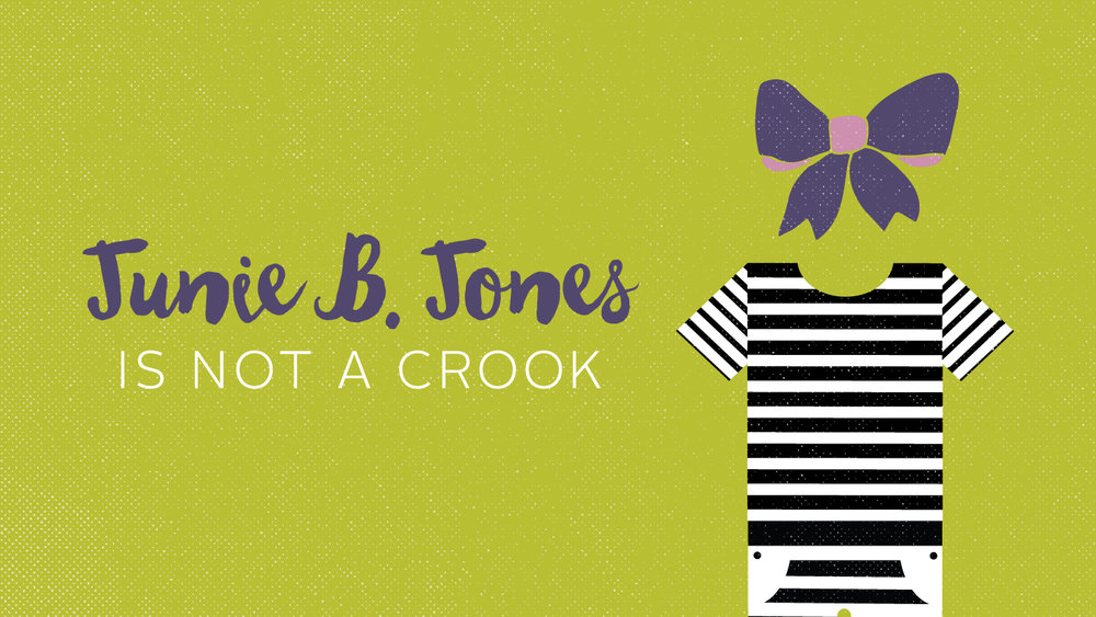 1819-08-Junie-B.-Jones-is-Not-a-Crook-Show-Image-Horizontal.jpg