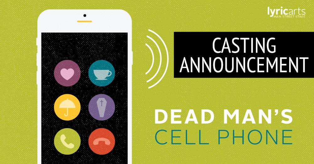 1819-05-Dead Man's Cell Phone Casting Announce.jpg