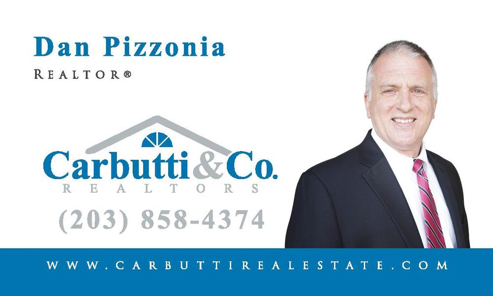 Carbutti & Co.  Phone:  203-858-4374  Dan Pizzonia: Realtor   Website: Carbuttirealestate.com