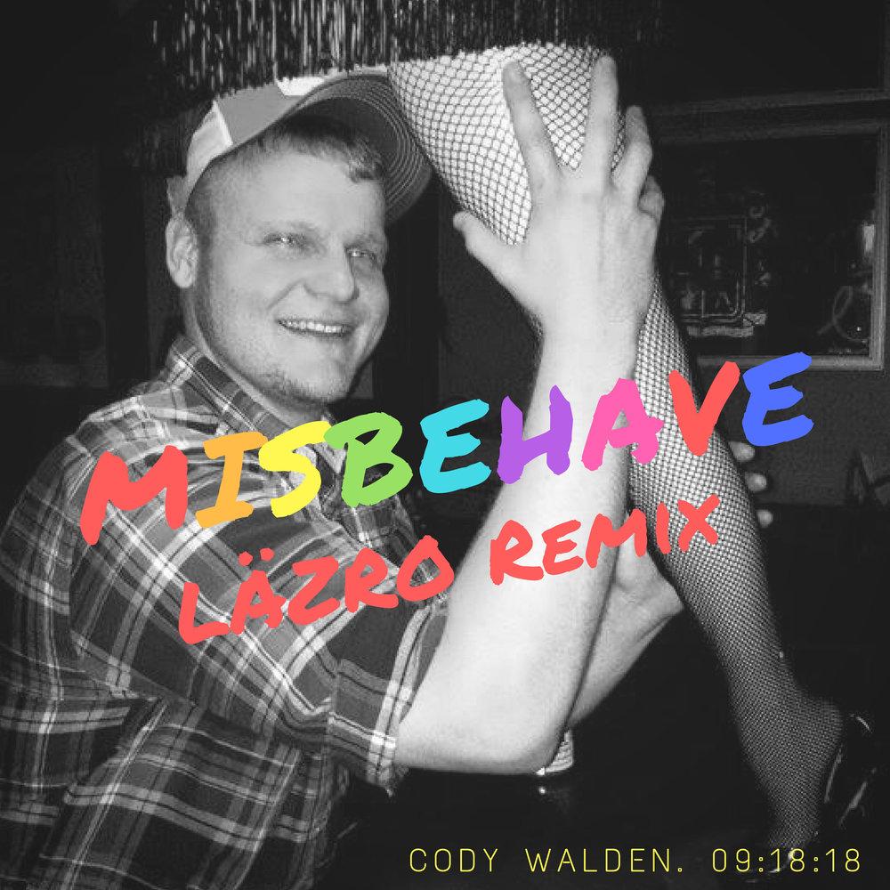 Cody Walden - Misbehave (LÄZRO Remix)