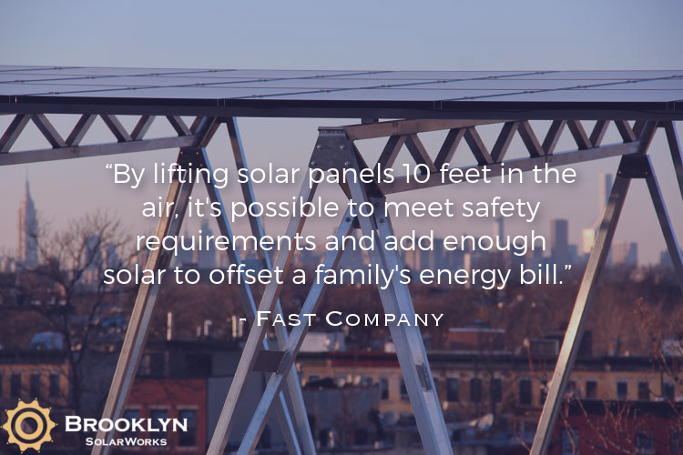"""By lifting solar panels 10 feet in the air, it's possible to meet safety requirements and add enough solar to offset a family's energy bill."" - Fast Company"