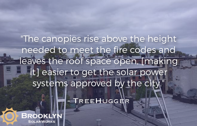 """The canopies rise above the height needed to meet the fire codes and leaves the roof space open, [making it] easier to get the solar power systems approved by the city."" -  TreeHugger"