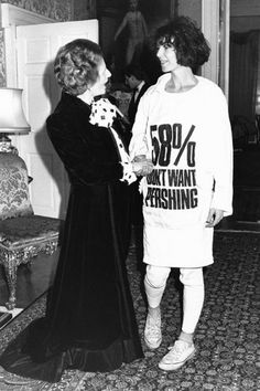 Katharine Hamnet and Margaret Thatcher, protesting slogan tee.