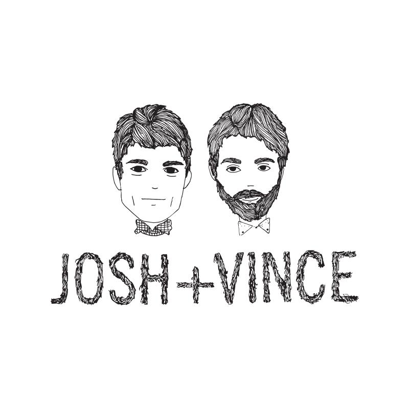 Josh + Vince