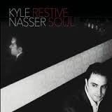 Kyle Nasser,Restive Soul