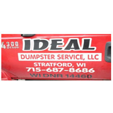IDEAL Dumpster Service LLC C2228 State Highway 153 Stratford, WI  715-687-8686
