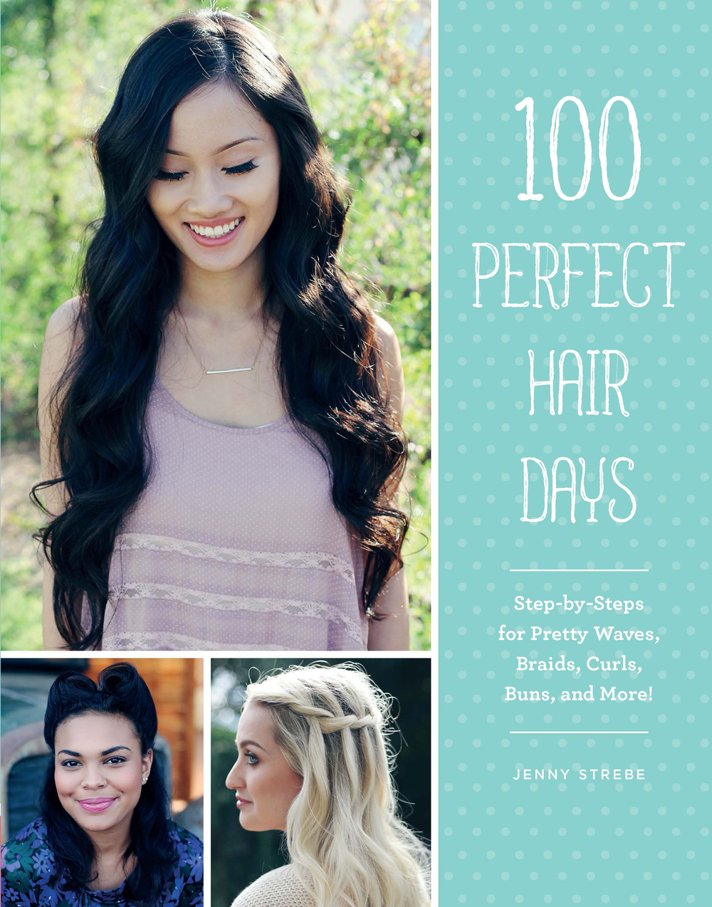 100 Perfect Hair Days Tutorial Book Confessions Of A Hairstylist