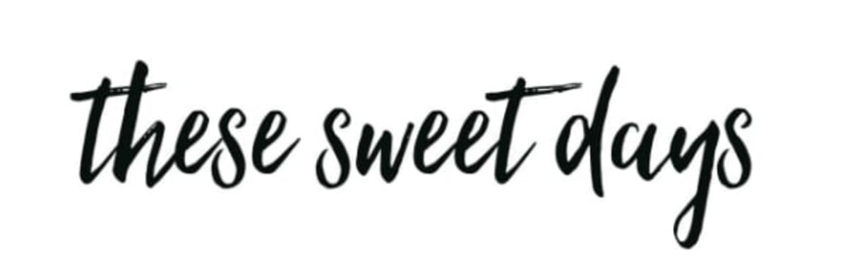 these sweet days
