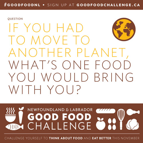 NL Good Food Challenge: If You Had To Move To Another Planet, What's One Food You Would Bring With You?