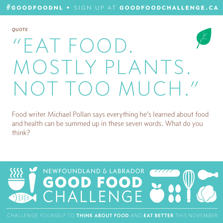 Good Food Challenge 2014 Eat Food Mostly Plants Not Too Much