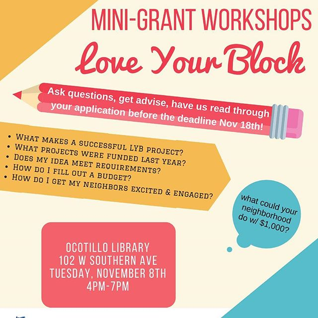 Interested in applying for $1k for your #neighborhood? Visit #loveyourblock #grant writing workshop tonight 4-7pm @OcotilloLibrary!