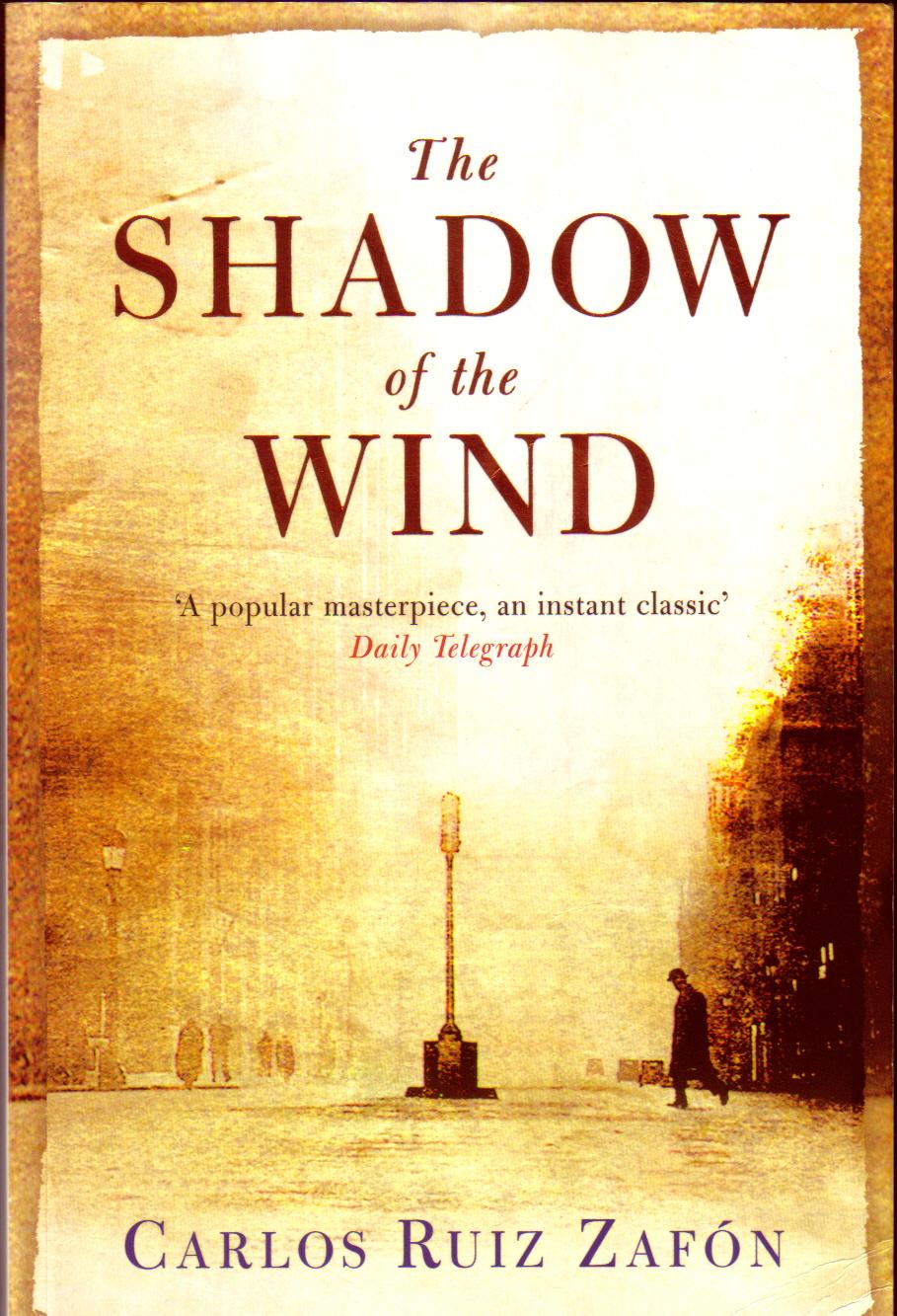 The Shadow of the Wind byCarlos Ruiz Zafon
