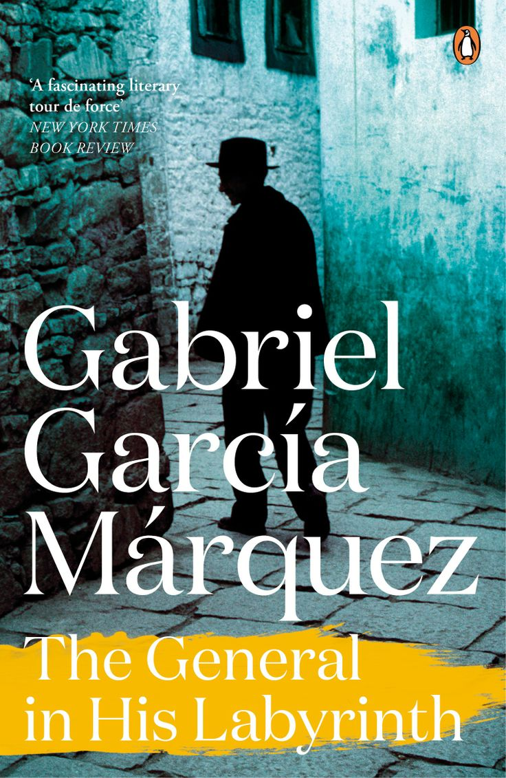 'The General In His Labyrinth'  by Gabriel García Márquez