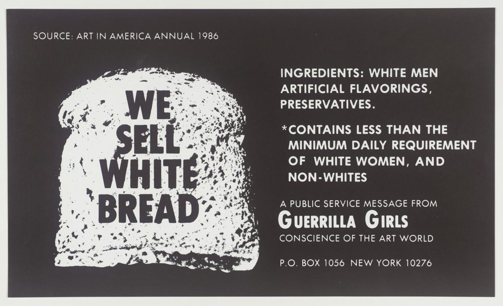 We Sell White Bread , 1987 by Guerrilla Girls.