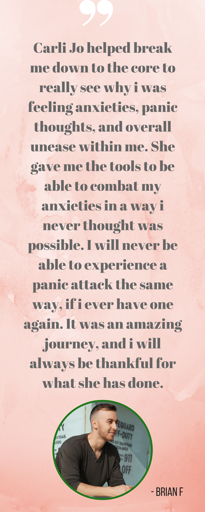 Carli Jo helped break me down to the core to really see why i was feeling anxieties, panic thoughts, and overall unease within me. She gave me the tools to be able to combat my anxieties in a way i never thought was .png