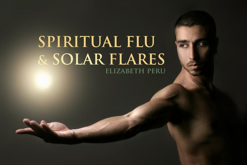 elizabeth_peru_blog_spiritual_flu_flares.jpg