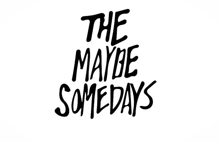 The Maybe Somedays