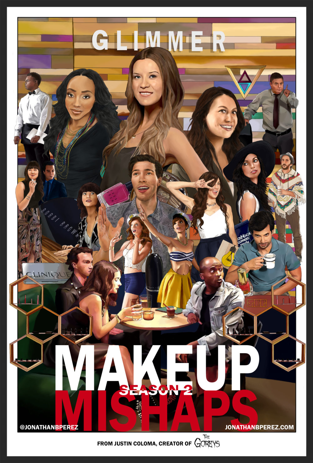 Poster for the new season of Makeup Mishaps, Produced by Estee Lauder & ILoveMakeup, Written and Directed by Justin Coloma, and Starring Meghan Rienks, Sharifa Oliver, Sarah Cortez, Constanza Palavecino, Kimberly Guevera, Trey Baxter, Alejandro Sandoval, Javier Ronceros, Emma Blyth, and Matt Smith.  Original artwork by Jonathan B Perez ©