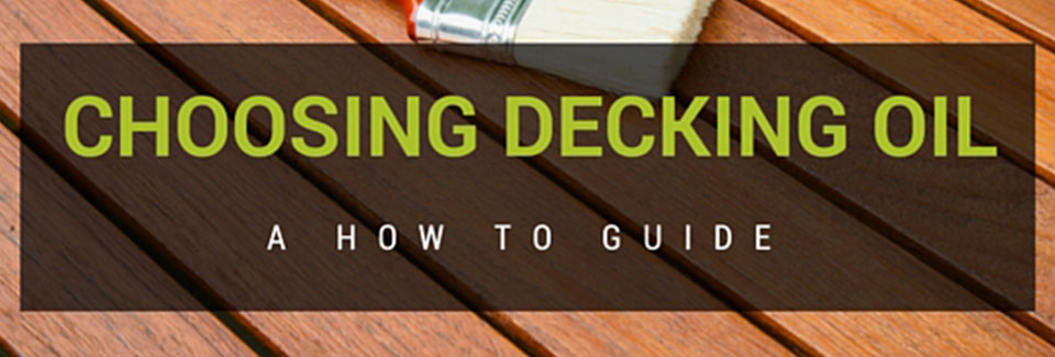 choosing decking oil guide