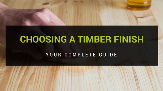Your Guide to Choosing the Best Timber Finish