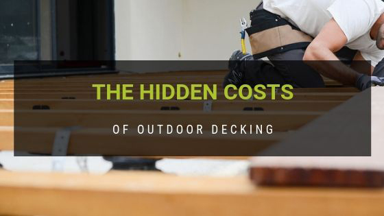 The Ultimate Guide to the Hidden Costs of Outdoor Decking